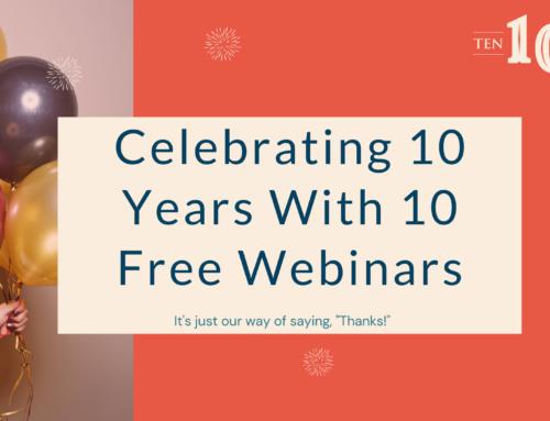 Celebrating 10 Years with 10 Free Webinars